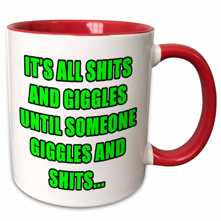 3dRose Its All Shits And Giggles Until Someone Giggles And Shits Green - Two Tone Red Mug, (Its All Shits And Giggles Until Someone)