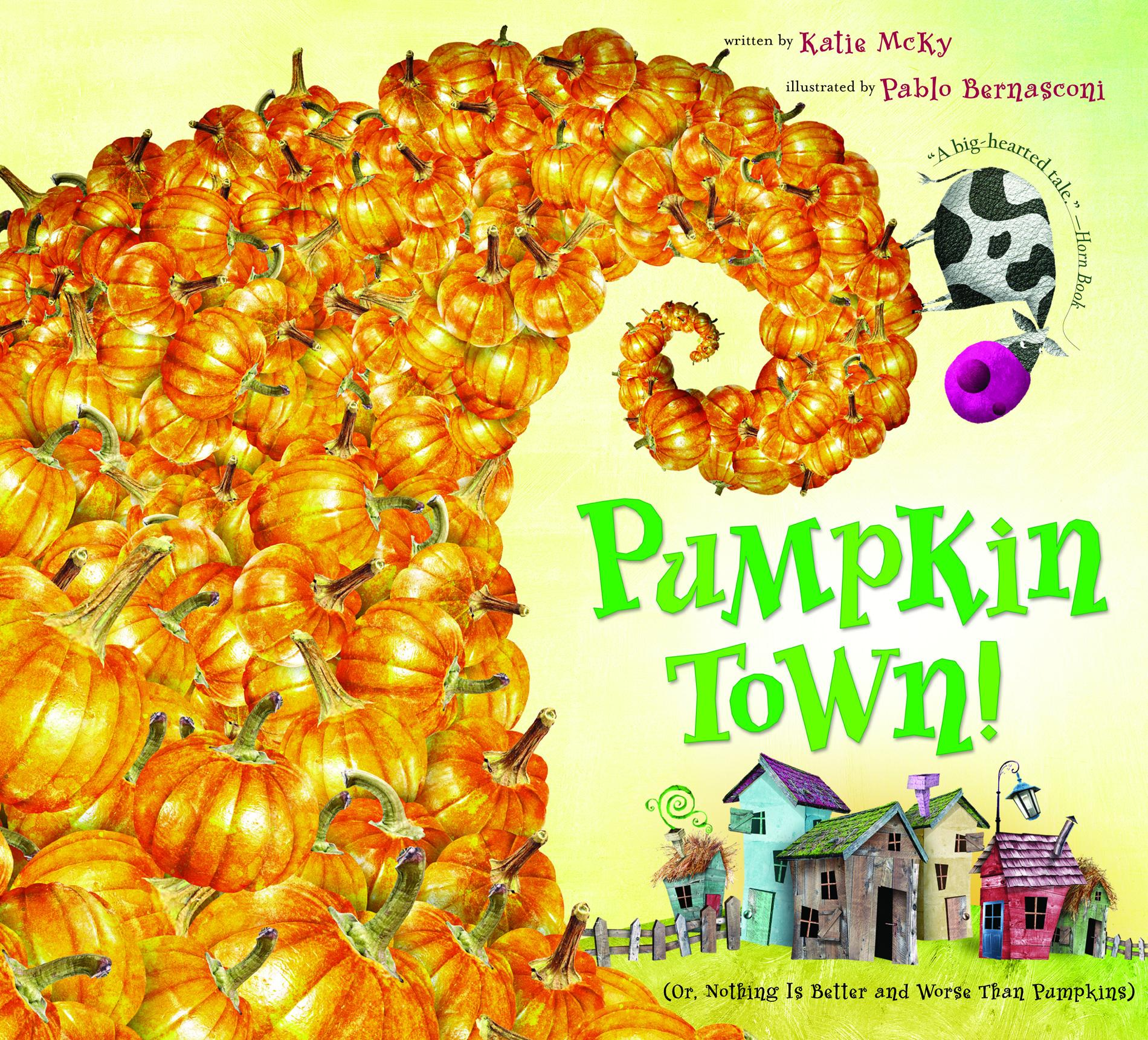 Pumpkin Town! Or, Nothing Is Better and Worse Than Pumpkins