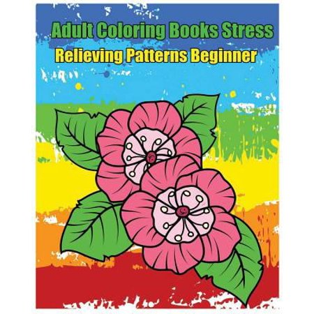 Adult Coloring Books Stress Relieving Patterns Beginner  Beautiful Flower Designs Coloring Book