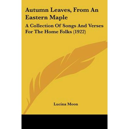 Autumn Leaves, from an Eastern Maple : A Collection of Songs and Verses for the Home Folks (1922)