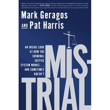 Mistrial : An Inside Look at How the Criminal Justice System Works...and Sometimes