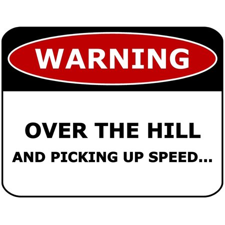 PCSCP Warning Over The Hill And Picking Up Speed 11 inch by 9.5 inch Laminated Funny Sign