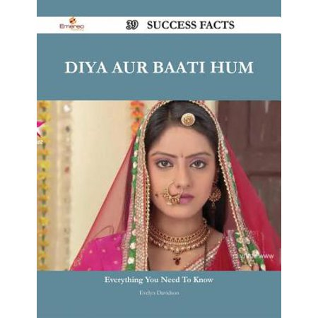 Diya Aur Baati Hum 39 Success Facts - Everything you need to know about Diya Aur Baati Hum -