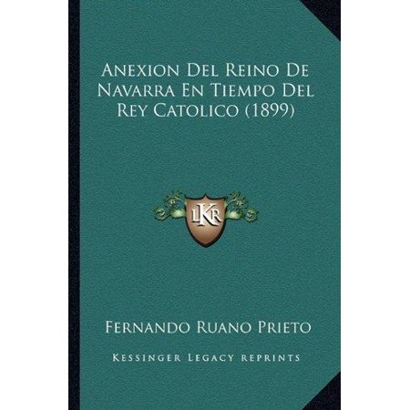 Anexion del Reino de Navarra En Tiempo del Rey Catolico (1899) - image 1 of 1