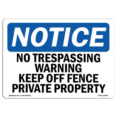 OSHA Notice Sign - No Trespassing Warning Keep Off Fence Private | Choose from: Aluminum, Rigid Plastic or Vinyl Label Decal | Protect Your Business, Work Site, Warehouse & Shop Area | Made in the USA - D Fence Football Signs