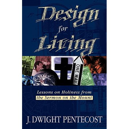 Design for Living : Lessons on Holiness from the Sermon on the