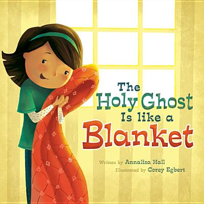 The Holy Ghost Is Like a Blanket (Hardcover)