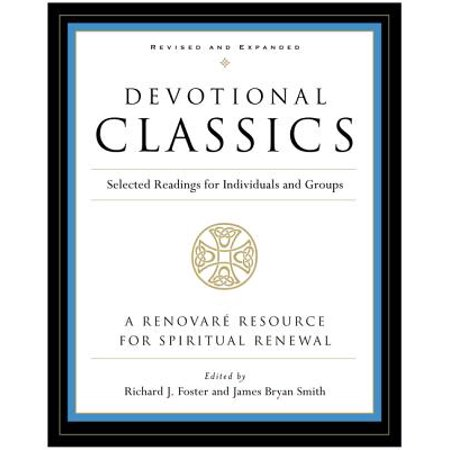 Devotional Classics : Revised Edition: Selected Readings for Individuals and