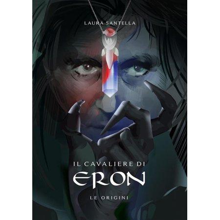 Il cavaliere di Eron - Le origini - eBook