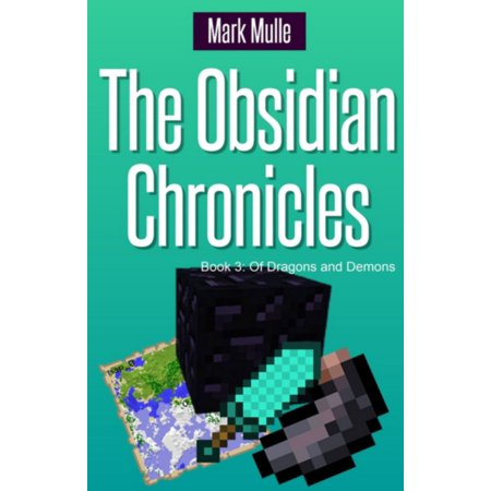 The Obsidian Chronicles, Book 3: Of Dragons and Demons - - Obsidian Dragon
