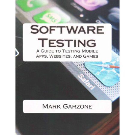 Software Testing  A Guide To Testing Mobile Apps  Websites  And Games