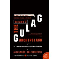 The Gulag Archipelago Volume 2 : An Experiment in Literary Investigation