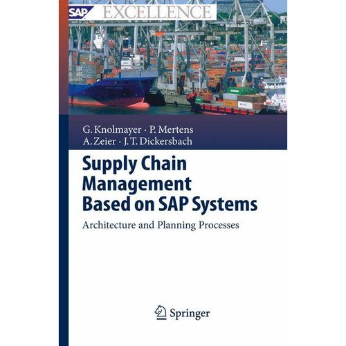Supply Chain Management Based on SAP Systems: Architecture and Planning Processes