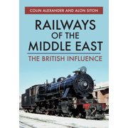 Railways of the Middle East : The British Influence