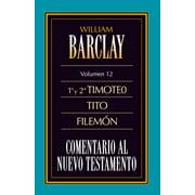 Comentario Al Nuevo Testamento: Comentario Al N.T. Vol. 12 - 1a Y 2a Timoteo, Tito, Filemón (Paperback)