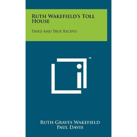 Ruth Wakefields Toll House