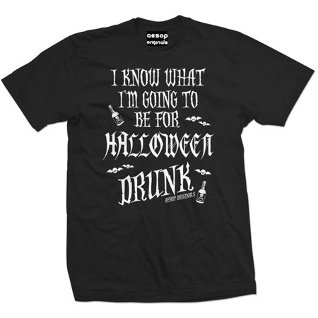 Men's Aesop Originals I Know What I'm Going To Be For Halloween Drunk - Meme Halloween Drunk
