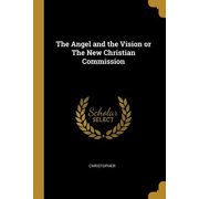 The Angel and the Vision or the New Christian Commission Paperback