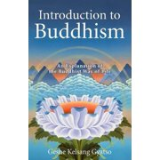 Introduction to Buddhism : An Explanation of the Buddhist Way of Life