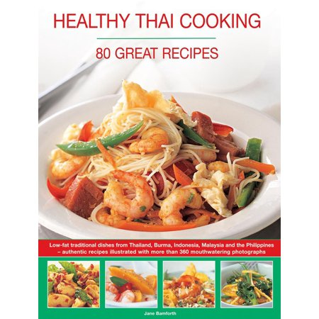 Healthy thai cooking 80 great recipes low fat traditional recipes healthy thai cooking 80 great recipes low fat traditional recipes from thailand forumfinder Choice Image