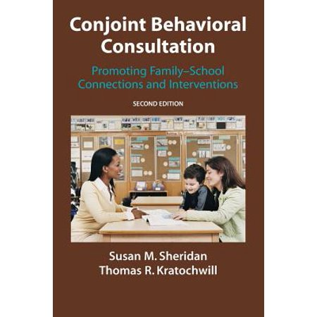 Conjoint Behavioral Consultation : Promoting Family-School Connections and (Non Pharmacological Interventions For Behavioral Symptoms Of Dementia)