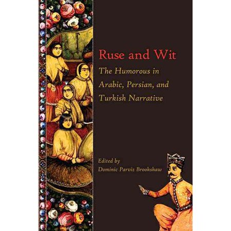 Ruse and Wit: The Humorous in Arabic, Persian, and Turkish Narrative