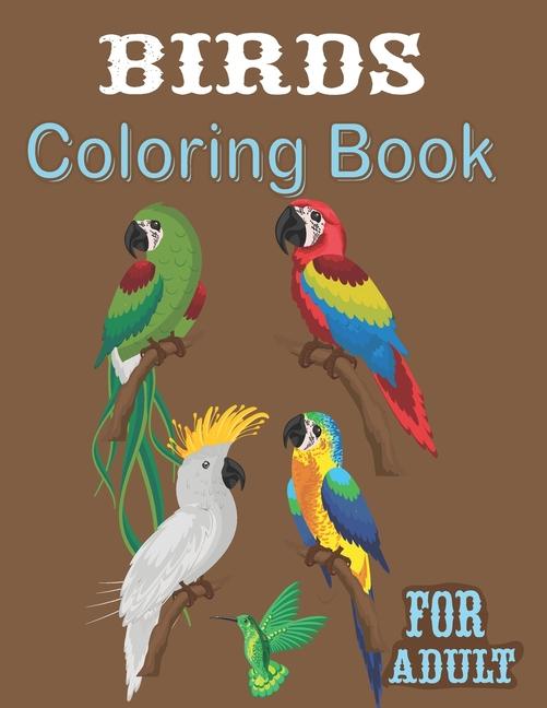 Birds Coloring Book For Adult: 40 Favorite Birds Coloring Book (Dover  Nature Coloring Book) (Paperback) - Walmart.com - Walmart.com
