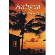 Antigua: A Walking & Hiking Guide - eBook