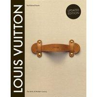 Louis Vuitton: The Birth of Modern Luxury Updated Edition : The Birth of Modern Luxury Updated Edition