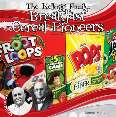 Food Dudes Set 1 *2015: The Kellogg Family: Breakfast Cereal Pioneers (Hardcover)