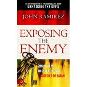 Exposing the Enemy : Simple Keys to Defeating the Strategies of Satan