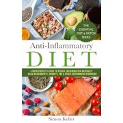 Anti-Inflammatory Diet: A Nutritionist's Guide to Reduce Inflammation Naturally - Calm Hashimoto's, Crohn's, IBS & Other Autoimmune Disorders (Paperback)