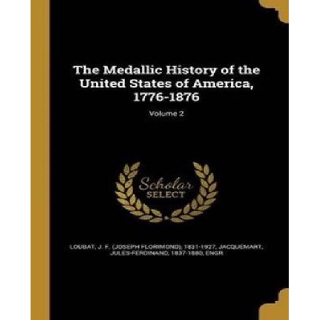 The Medallic History of the United States of America, 1776-1876; Volume 2 - image 1 de 1
