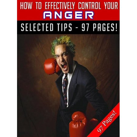 - How To Effectively Control Your Anger - eBook