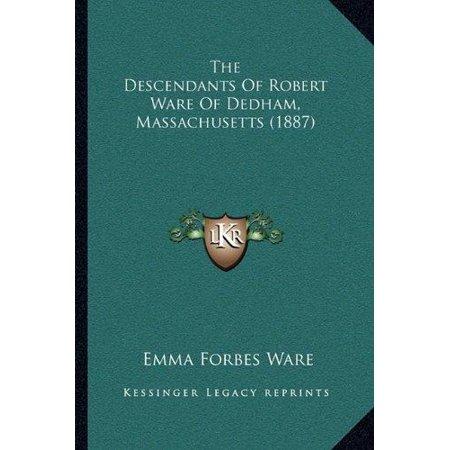 The Descendants of Robert Ware of Dedham, Massachusetts (1887)