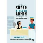 Super Kingdom Admin : 7 Components for Success