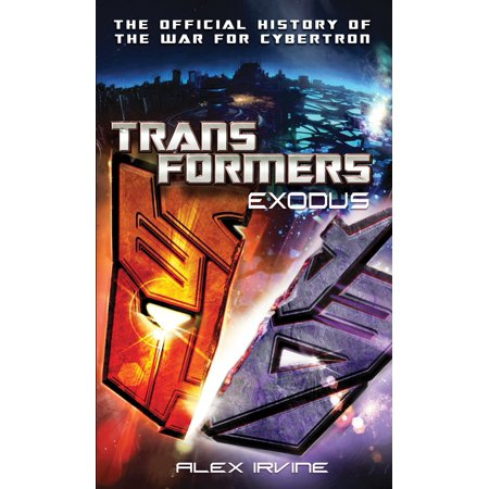 Transformers: Exodus : The Official History of the War for Cybertron