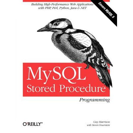 MySQL Stored Procedure Programming : Building High-Performance Web Applications in (Best Programming Language For Database Applications)