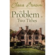 An Angela Marchmont Mystery: The Problem at Two Tithes (Paperback)