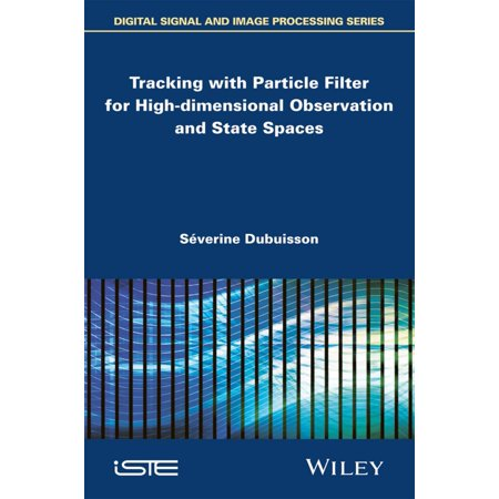 Tracking with Particle Filter for High-dimensional Observation and State Spaces - eBook