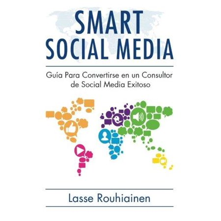 Smart Social Media  Guia Para Convertirse En Un Consultor De Social Media Exitoso   Guide To Become A Successful Social Media Consultant