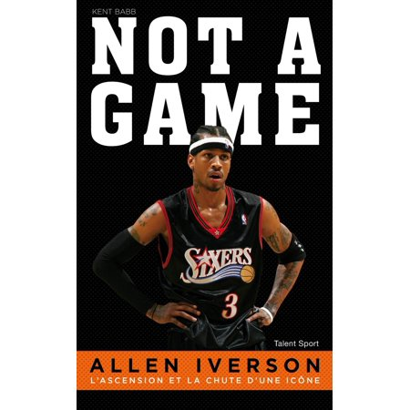 Allen Iverson - Not a game - eBook