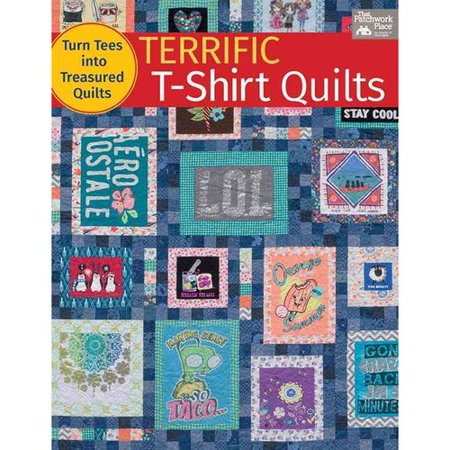 terrific t shirt quilts turn tees into treasured quilts