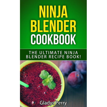 Ninja Blender Cookbook: The Ultimate Ninja Blender Recipe Book! Including Ninja Blender Recipes like breakfast, soups, smoothies, juicing, sauces, dips, spreads And MORE! - eBook](Halloween Nacho Dip Recipe)