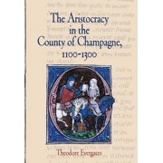 Middle Ages: The Aristocracy in the County of Champagne, 1100-1300 (Hardcover)
