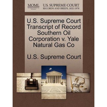 U S  Supreme Court Transcript Of Record Southern Oil Corporation V  Yale Natural Gas Co