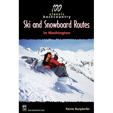 100 Classic Backcountry Ski and Snowboard Routes in -