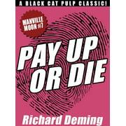 Pay Up or Die: Manville Moon #7 - eBook