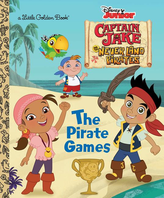 Little Golden Book: The Pirate Games (Disney Junior: Jake ...