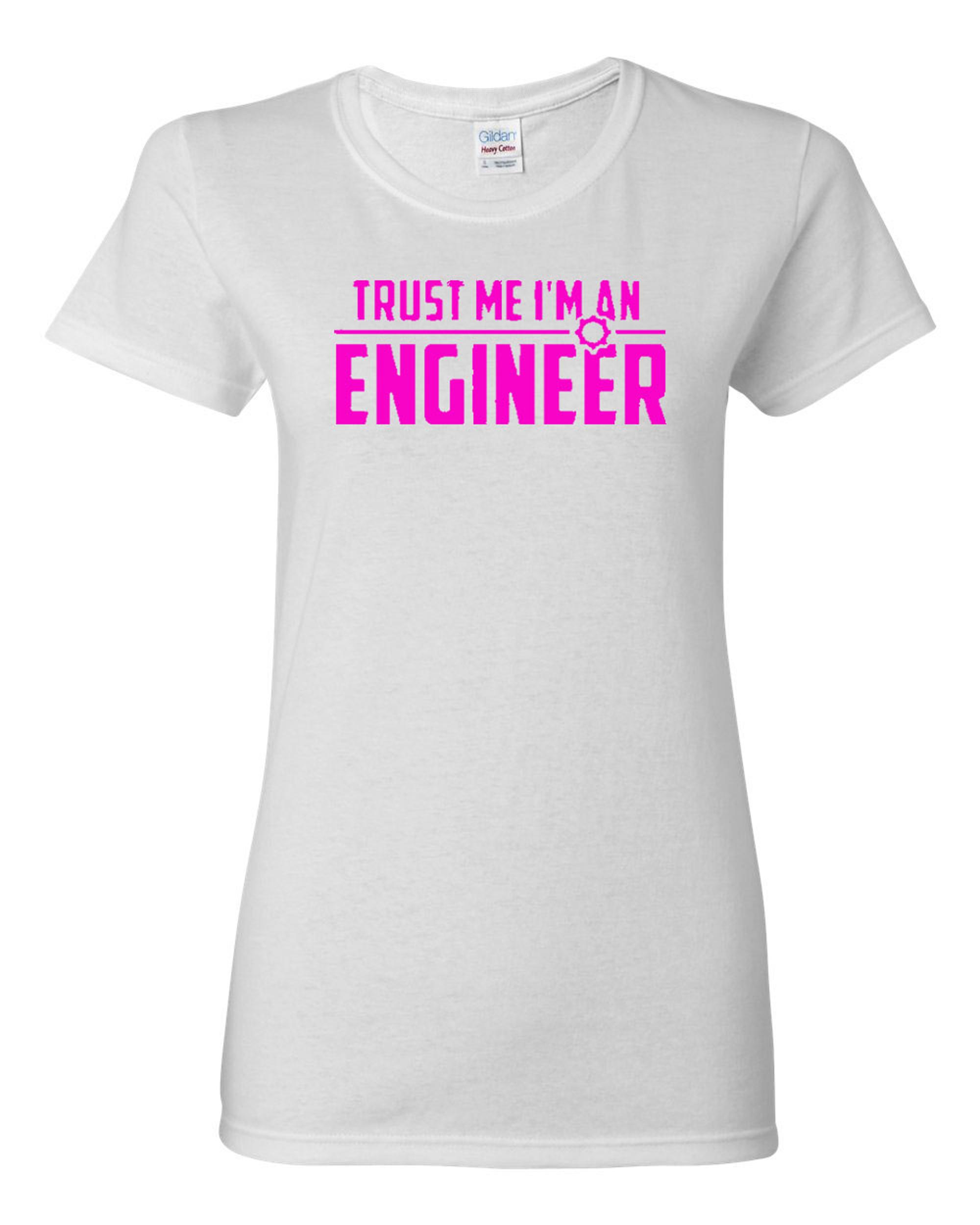Ladies Trust Me I'm An Engineer T-Shirt Tee
